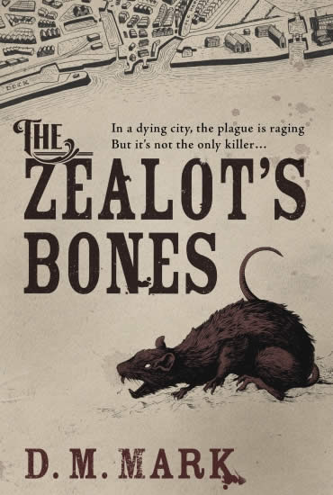 City of Masks – S D Sykes and The Zealot's Bones – D M Mark