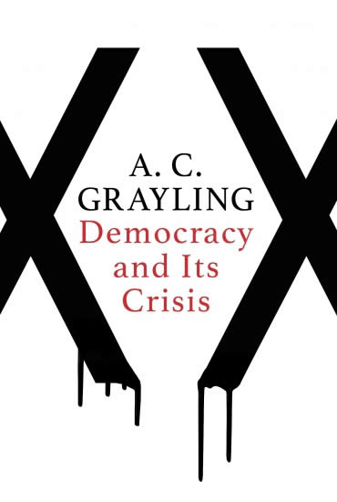 Democracy and its Crisis – Professor A C Grayling