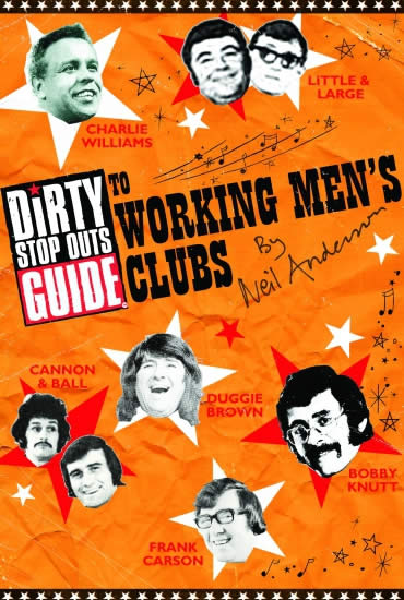 Dirty Stop Out's Guide to Working Men's Clubs – Club Night