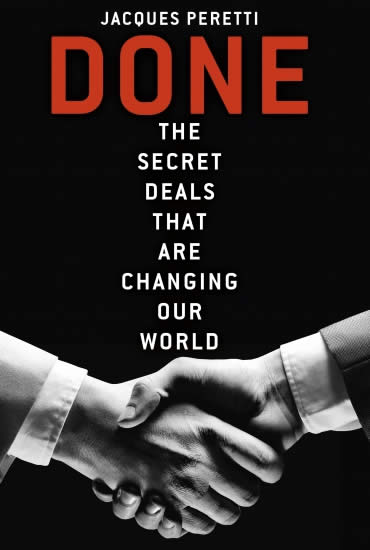 Done: The Secret Deals That Are Changing Our World – Jacques Peretti