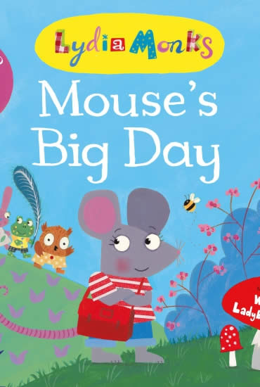 Mouse's Big Day – Lydia Monks