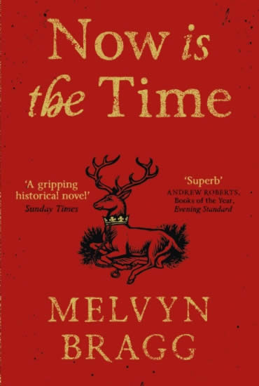 Now is the Time – Melvyn Bragg
