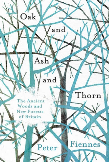 Oak and Ash and Thorn – Peter Fiennes