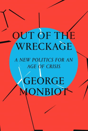 Out of the Wreckage – George Monbiot