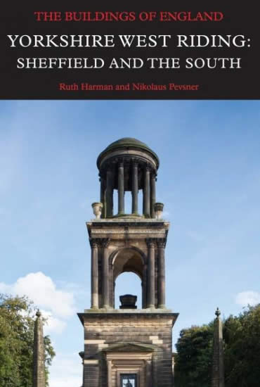 Pevsner Guide Yorkshire West Riding: Sheffield and the South