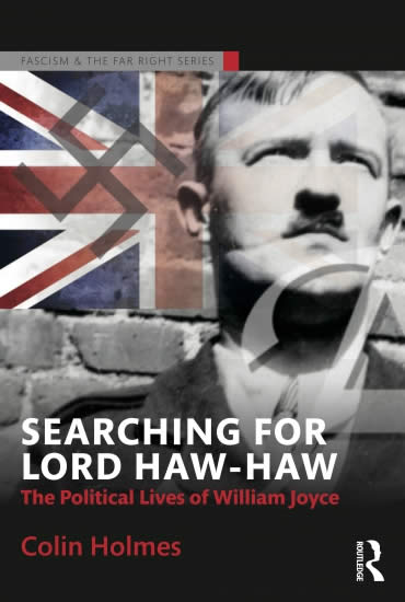 Searching for Lord Haw-Haw – Professor Colin Holmes