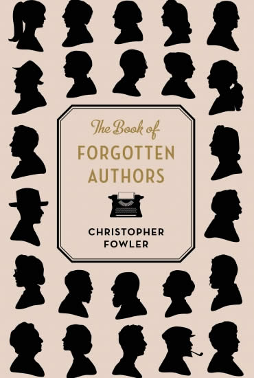 The Book of Forgotten Authors – Christopher Fowler