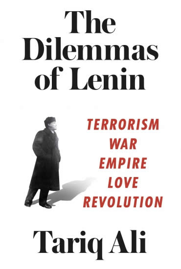 The Dilemmas of Lenin – Tariq Ali