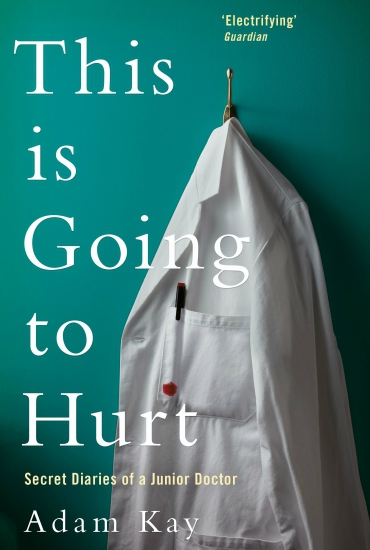 This Is Going to Hurt – Adam Kay
