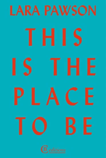 This Is the Place to Be – Lara Pawson