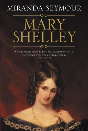 Mary Shelley: A Biography – Miranda Seymour