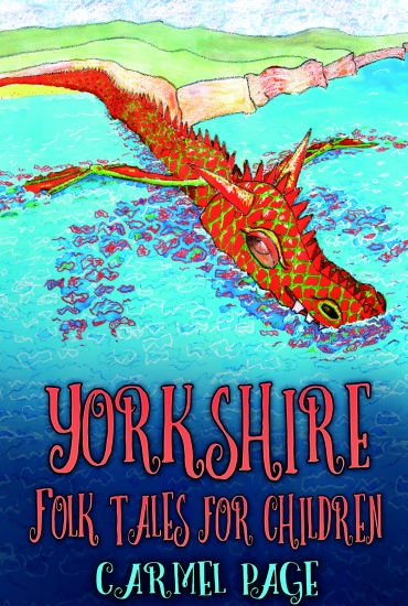 Yorkshire Folk Tales for Children – Carmel Page
