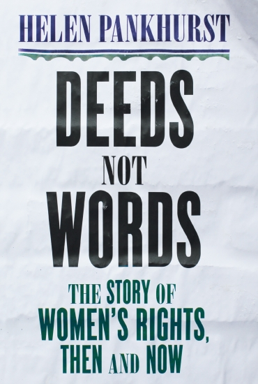 Deeds not Words – Helen Pankhurst