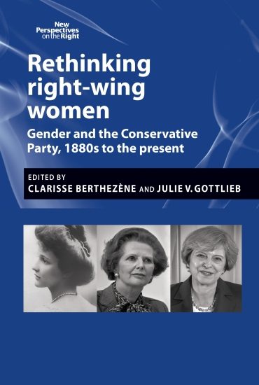 Rethinking Right-Wing Women – Dr Julie V Gottlieb and Clarisse Berthezène