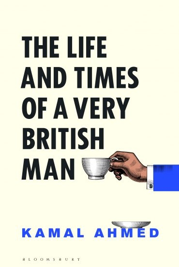 The Life and Times of a Very British Man – Kamal Ahmed