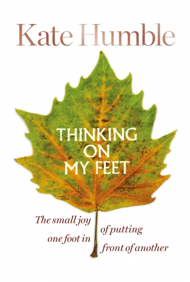 Thinking on My Feet – Kate Humble