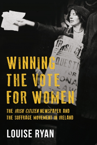 The Story of the Suffrage Movement in Ireland – Louise Ryan