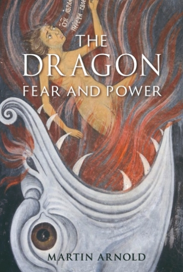 The Dragon: Fear and Power – Martin Arnold