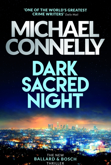 Dark Sacred Night – Michael Connelly