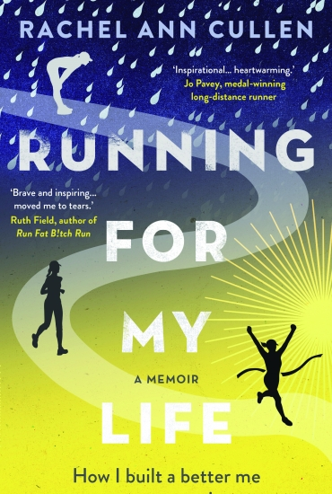Running for My Life – Rachel Cullen and Dare To Tri – Louise Minchin