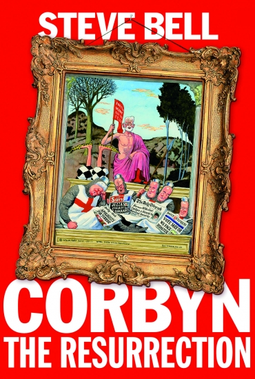 Corbyn: The Resurrection – Steve Bell