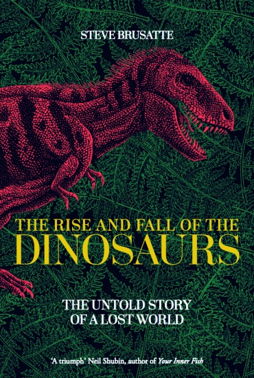 The Rise and Fall of the Dinosaurs – Dr Steve Brusatte