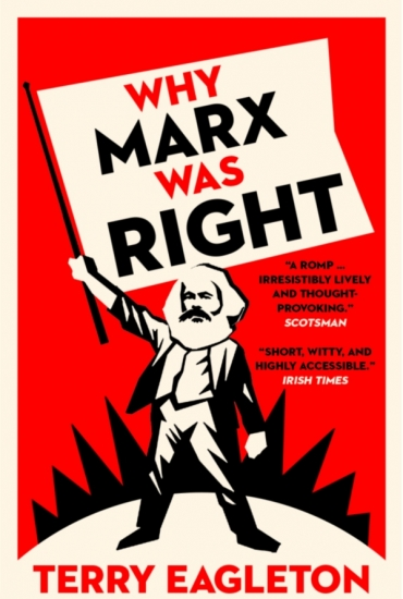 Why Marx Was Right – Terry Eagleton