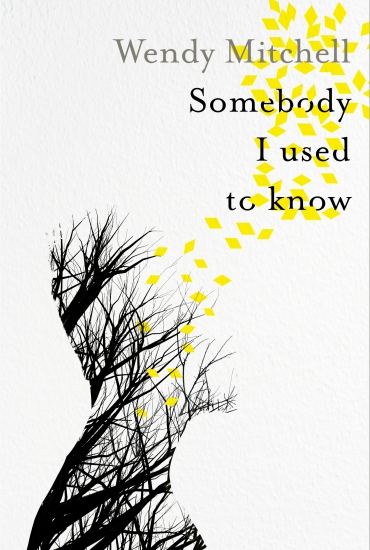 Somebody I Used to know – Wendy Mitchell
