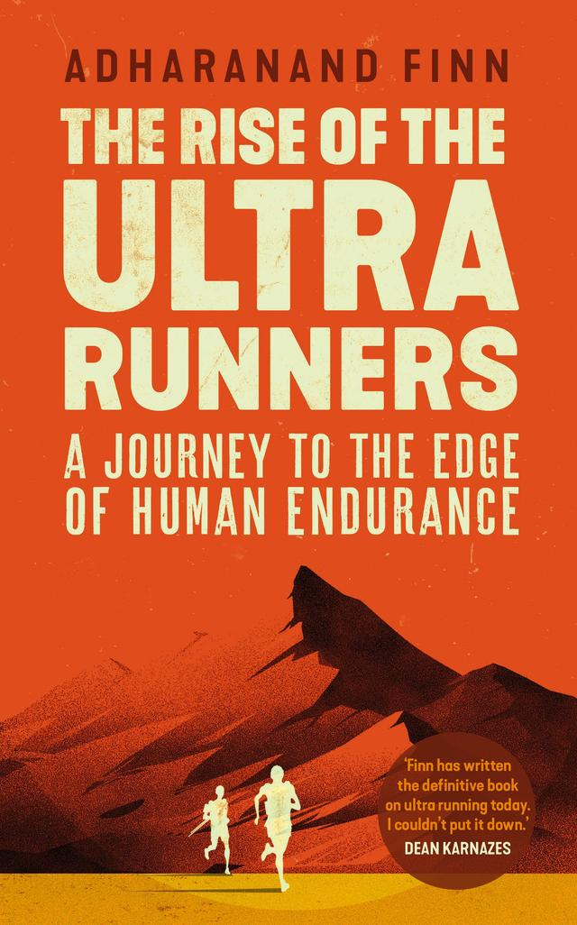 The Rise of the Ultra Runners – Adharanand Finn