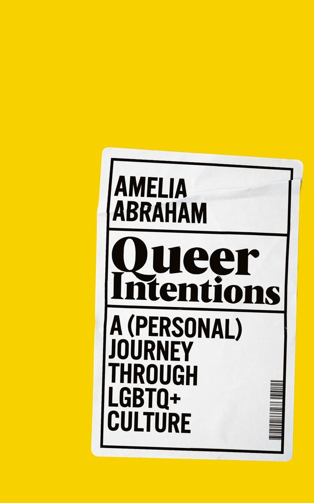 Queer Intentions – Amelia Abraham