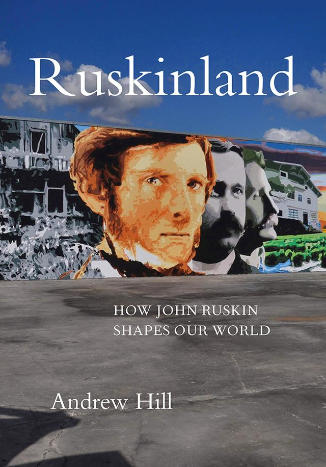 Ruskinland – Andrew Hill