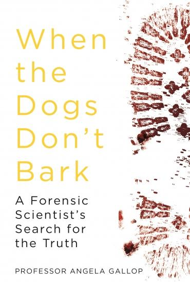 When the Dogs Don't Bark – Professor Angela Gallop