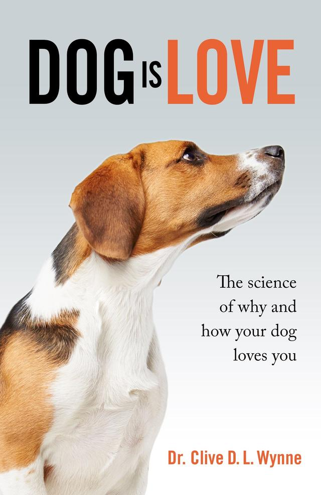 Dog is Love – Dr Clive Wynne