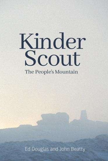 Kinder Scout: The People's Mountain – Ed Douglas and John Beatty