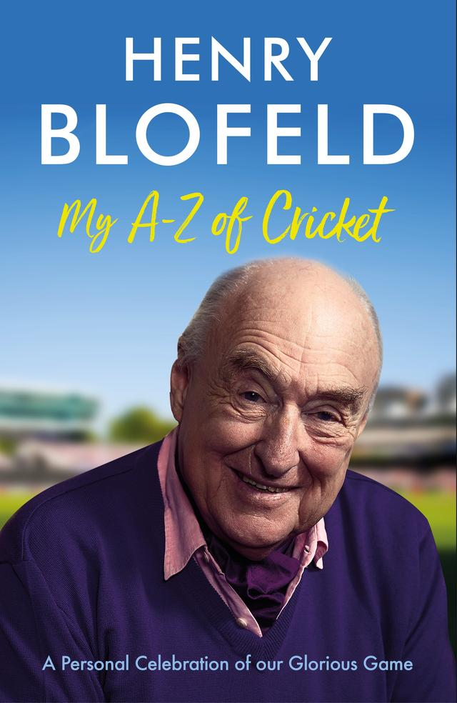 My A-Z of Cricket – Henry Blofeld