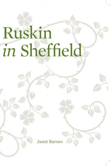 Ruskin in Sheffield – Janet Barnes