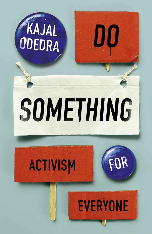 Do Something – Activism for Everyone – Kajal Odedra