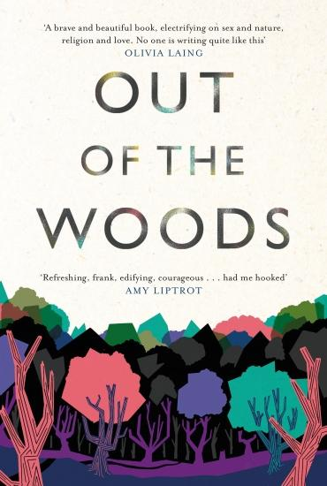 Out of the Woods: A Memoir – Luke Turner