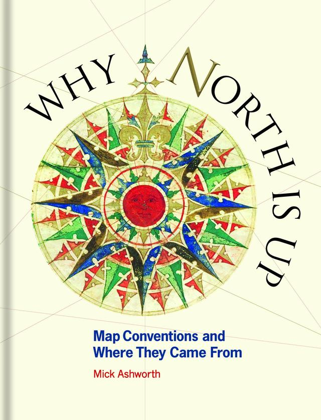 Why North is Up – Mick Ashworth