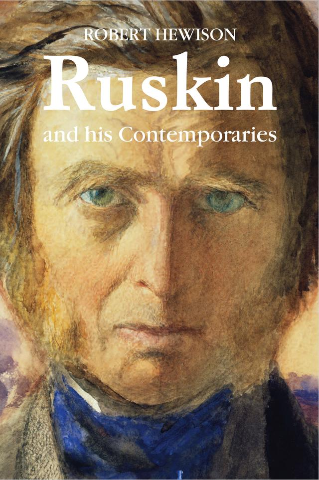 Ruskin and His Contemporaries – Robert Hewison