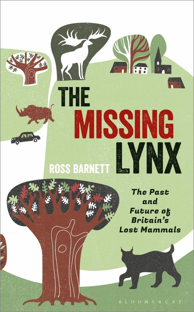 The Missing Lynx: The Past and Future of Britain's Lost Mammals  – Ross Barnett