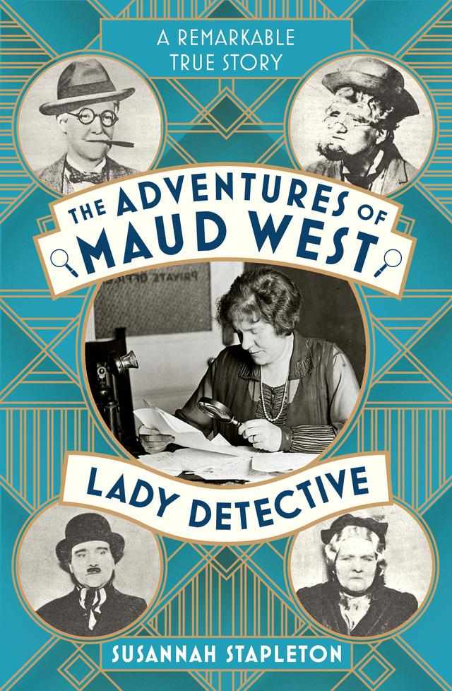 The Adventures of Maud West, Lady Detective – Susannah Stapleton