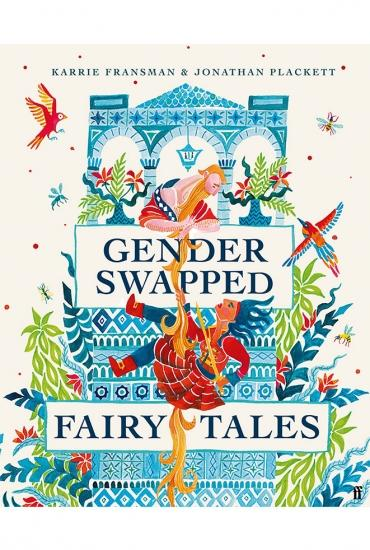 Gender Swapped Fairy Tales - Karrie Fransman and Jonathan Plackett