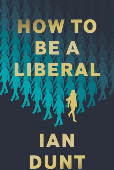 How to be a Liberal: The Six Lies of Nationalism – Ian Dunt