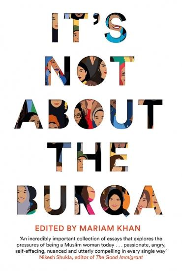 It's Not About the Burqa - Mariam Khan and Afshan D'Souza-Lodhi In Conversation with Kaltum Rivers