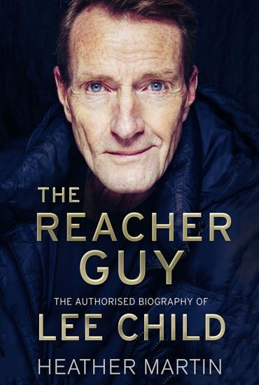 The Reacher Guy: The Authorised Biography of Lee Child - Lee Child in Conversation with Dr Heather Martin