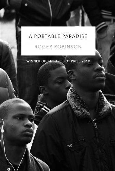 A Portable Paradise - Roger Robinson Plus Support: Lauren Hollingsworth-Smith & Georgie Woodhead