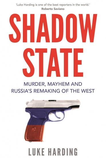 Shadow State:  Murder, Mayhem and Russia's Remaking of the West – Luke Harding In conversation with Professor Matthew Flinders