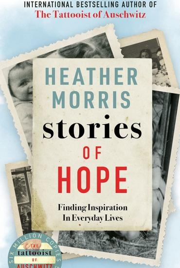 Stories of Hope: Finding Inspiration in Everyday Lives - Heather Morris In conversation with Joe Haddow