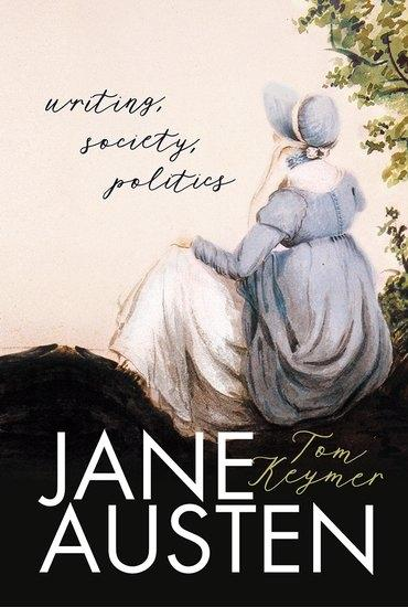 Jane Austen: Writing, Society, Politics -  Professor Thomas Keymer